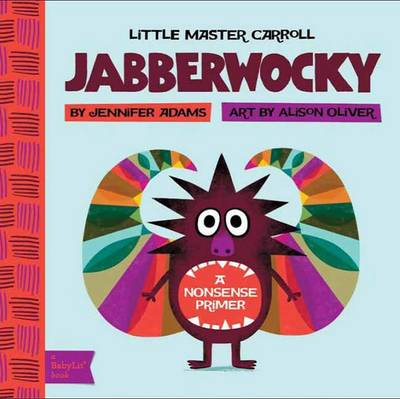 Little Master Carroll Jabberwocky by Jennifer Adams, Alison Oliver