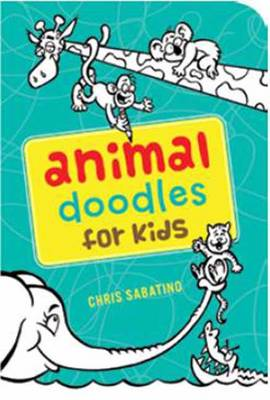 Animal Doodles for Kids by Chris Sabatino