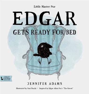 Edgar Gets Ready for Bed A BabyLit First Steps Picture Book by Jennifer Adams, Ron Stucki