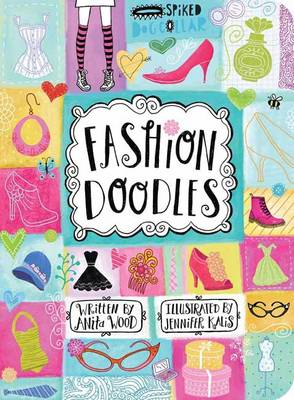 Fashion Doodles by Anita Wood, Jennifer Kalis