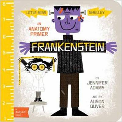 Little Miss Shelley Frankenstein by Jennifer Adams, Alison Oliver