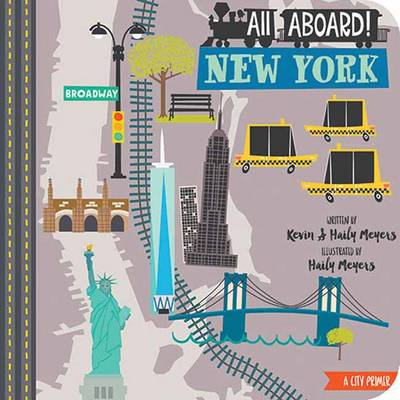 All Aboard in New York A City Primer by Haily Meyers, Kevin Meyers