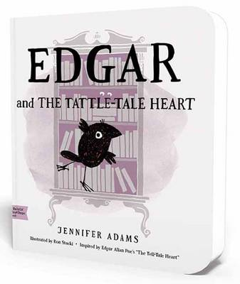 Edgar and the Tattle-Tale Heart A Babylit First Steps Picture Book by Jennifer Adams