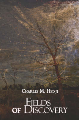 Fields of Discovery by Charles , M. Hedji