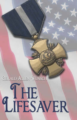 The Lifesaver by Gerald Allen Wunsch