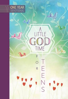 A One Year Devotional: Little God Time for Teens by Broadstreet Publishing