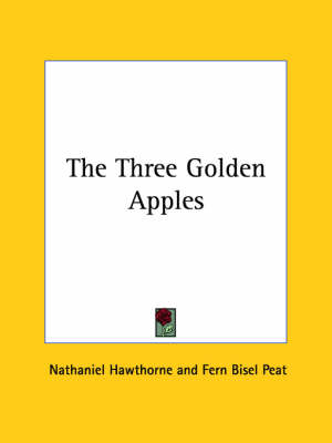 The Three Golden Apples by Nathaniel Hawthorne