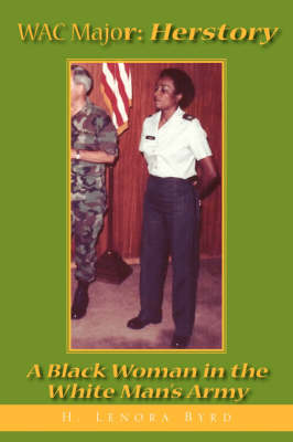 WAC Major Herstory by H. Lenora Byrd