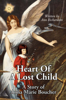 Heart Of A Lost Child by Ann, Richardson