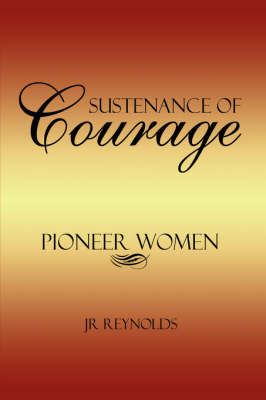 Sustenance of Courage by JR, Reynolds