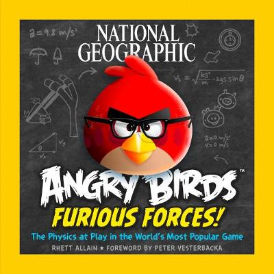 Angry Birds: Furious Forces The Physics at Play in the World's Most Popular Game by Rhett Allain, Peter Vesterbacka