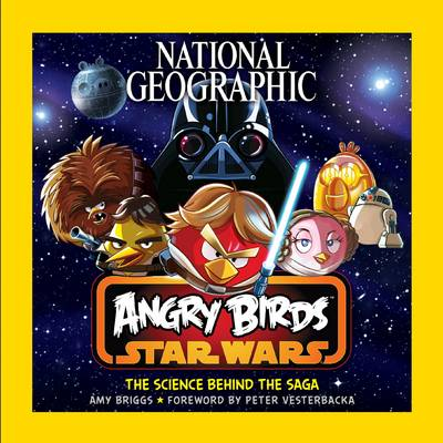 Angry Birds Star Wars by Amy Briggs, Peter Vesterbacka
