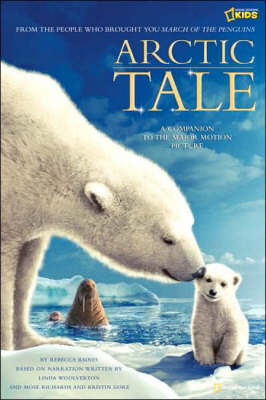 Arctic Tale (Picture Book) Official Children's Picture Book to the Major Motion Picture by Rebecca Baines, Donnali Fifield, Adam Ravetch