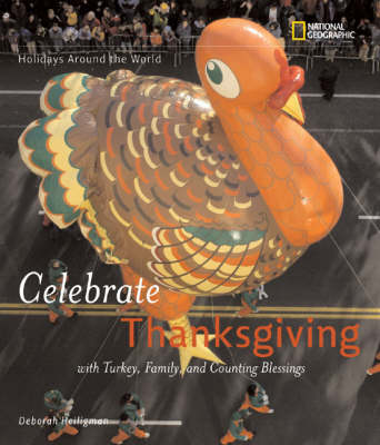 Holidays Around the World: Celebrate Thanksgiving with Turkey, Family, and Counting Blessings by Deborah Heiligman