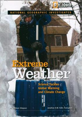 National Geographic Investigates: Extreme Weather Science Tackles Global Warming and Climate Change by Kathleen Simpson