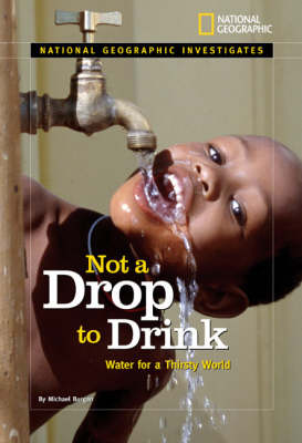 Not a Drop to Drink Water for a Thirsty World by Michael Burgin