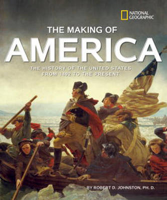 The Making of America The History of the United States from 1492 to the Present by Robert D. Johnston
