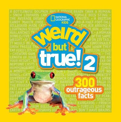Weird But True! 2 Another 301 Outrageous Facts by National Geographic Kids Magazine
