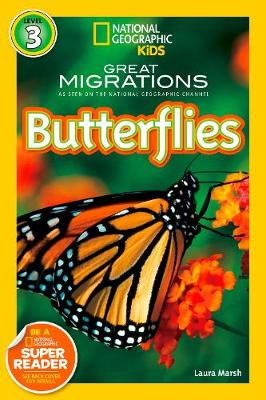 National Geographic Readers Great Migrations Butterflies by Laura Marsh