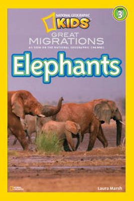 National Geographic Readers Great Migrations Elephants by Laura Marsh