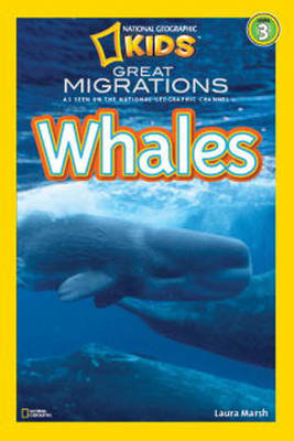 National Geographic Readers Great Migrations Whales by Laura Marsh