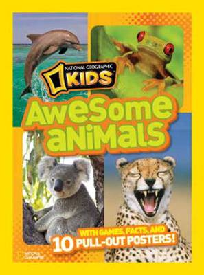National Geographic Kids Awesome Animals With Games, Facts, and 10 Pull-out Posters by National Geographic