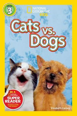 National Geographic Readers Cats vs Dog by Elizabeth Carney