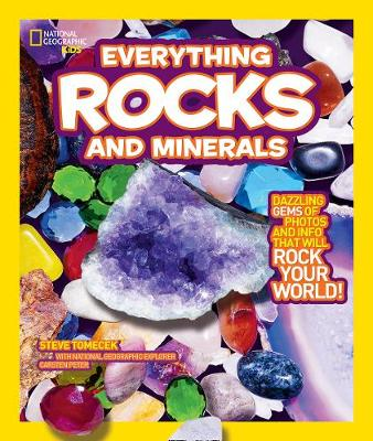 Everything: Rocks and Minerals Dazzling Gems of Photos and Info That Will Rock Your World by Steve Tomecek