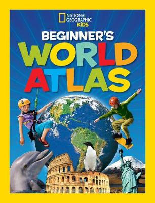 National Geographic Kids Beginner's World Atlas, 3rd Edition by National Geographic