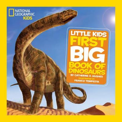 First Big Book of Dinosaurs by Catherine D. Hughes