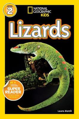 National Geographic Readers Lizards by Laura Marsh