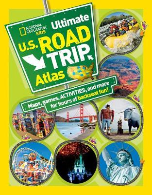 Kids Ultimate U.S. Road Trip Atlas Maps, Games, Activities, and More for Hours of Backseat Fun! by Crispin Boyer