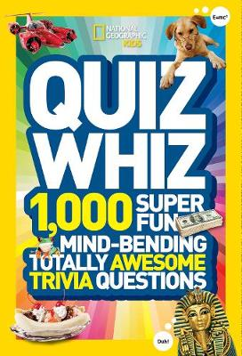 National Geographic Kids Quiz Whiz by National Geographic Kids Magazine