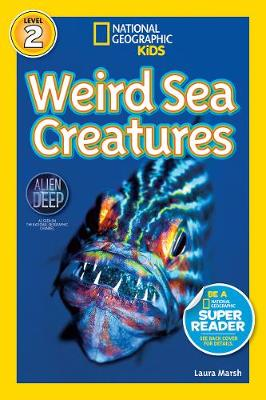 National Geographic Readers Weird Sea Creatures by Laura Marsh