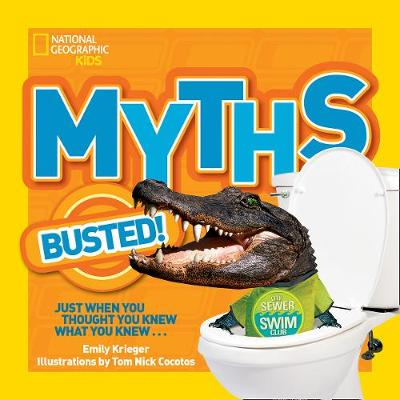 Myths Busted! Just When You Thought You Knew What You Knew... by Emily Krieger