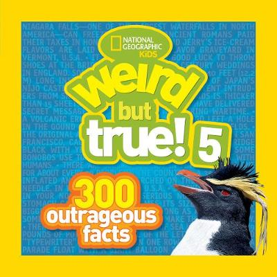 Weird But True! 5 300 Outrageous Facts by National Geographic Kids
