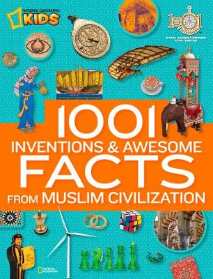 1001 Inventions & Awesome Facts About Muslim Civilisation by National Geographic