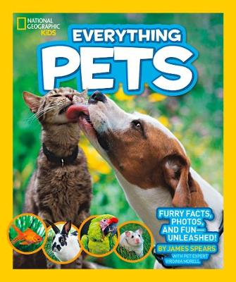 Everything Pets Furry Facts Photos and Fun - Unleashed! by James Spears