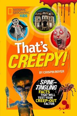 That's Creepy Spine Tingling Facts That Will Test Your Creep-Out Factor by Crispin Boyer