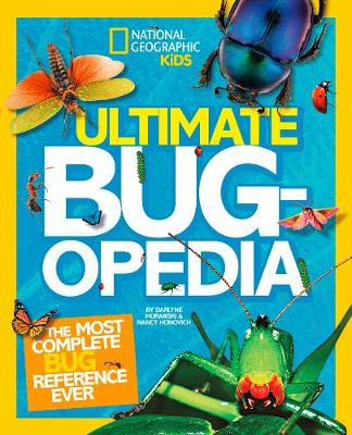 Ultimate Bugopedia The Most Complete Bug Reference Ever by Darlyne Murawski, Nancy Honovich