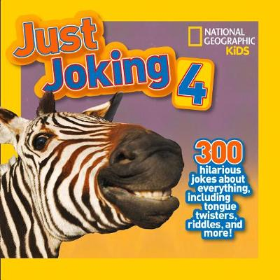 Just Joking 4 300 Hilarious Jokes About Everything, Including Tongue Twisters, Riddles and More! by Rosie Gowsell Pattison