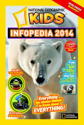 National Geographic Kids Infopedia Everything You Always Wanted to Know About Everything by