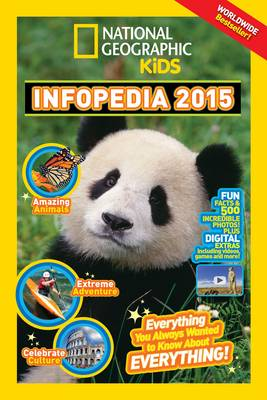 National Geographic Infopedia Everything You Ever Wanted to Know About Everything by National Geographic Kids