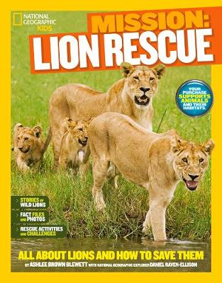 National Geographic Kids Mission: Lion Rescue by Ashlee Brown Blewett, Daniel Raven-Ellison
