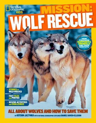 National Geographic Kids Mission: Wolf Rescue by Ashlee Brown Blewett, Daniel Raven-Ellison