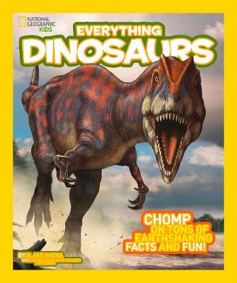 Everything: Dinosaurs by National Geographic Kids