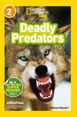Deadly Predators by Melissa Stewart