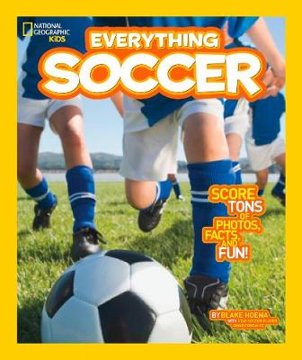 Everything Soccer by National Geographic Kids