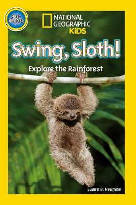 Swing, Sloth! by National Geographic Kids