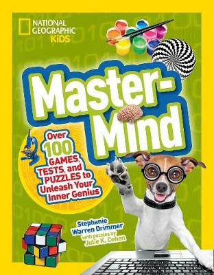 Mastermind Over 100 Games, Tests, and Puzzles to Unleash Your Inner Genius by Stephanie Warren Drimmer